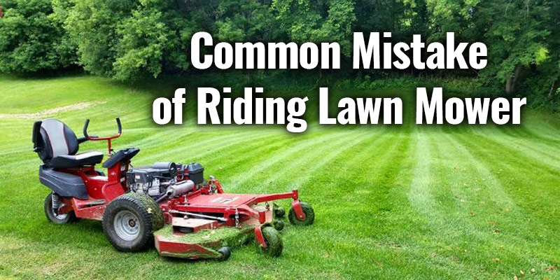 10 Common Riding Mower Mistakes Cut Grass Pro